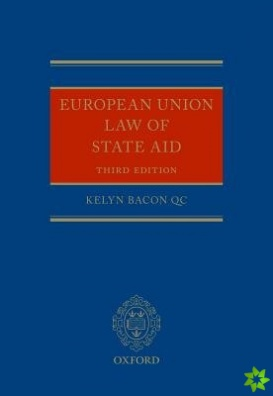 European Union Law of State Aid - Third Edition